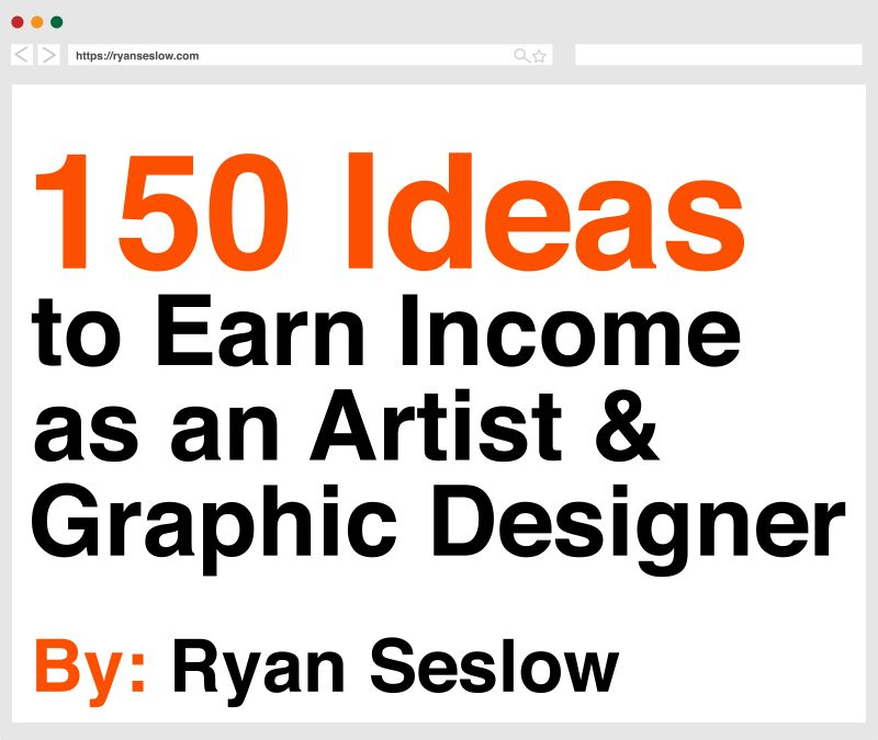 150 Ideas to Earn Income as an Artist & Graphic Designer – The Full Guide!