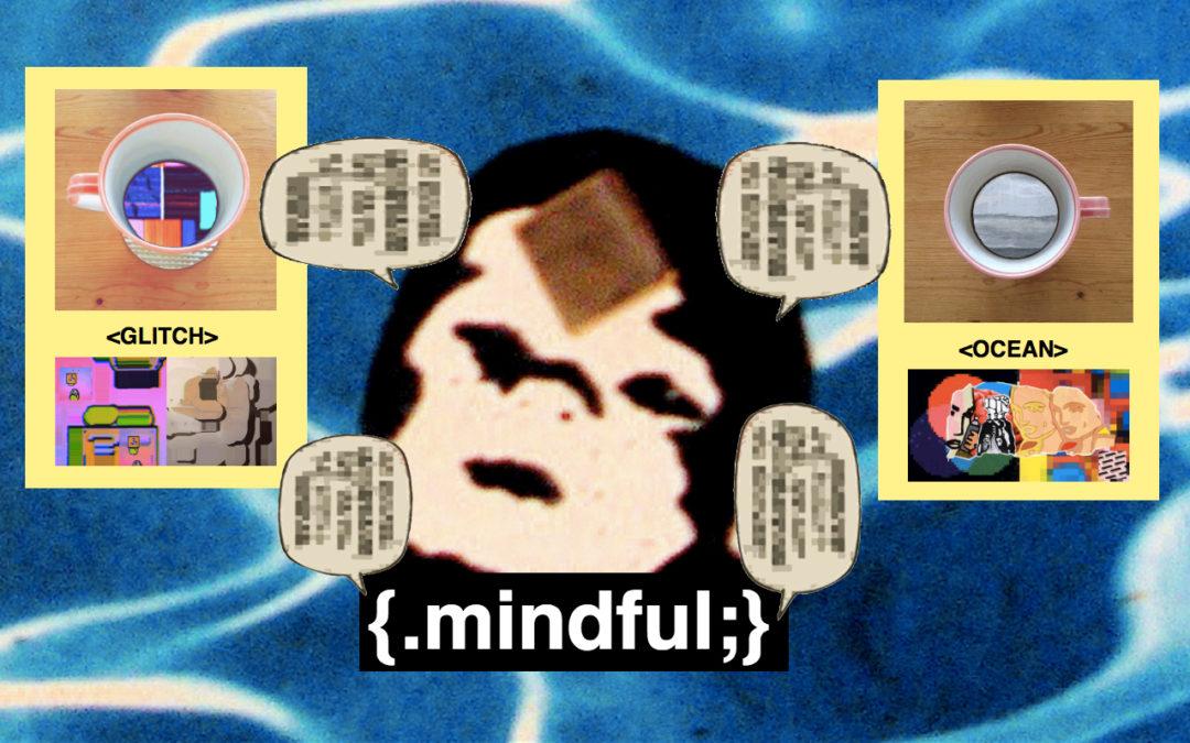 The {.mindful_ocean_glitch;} Internet
